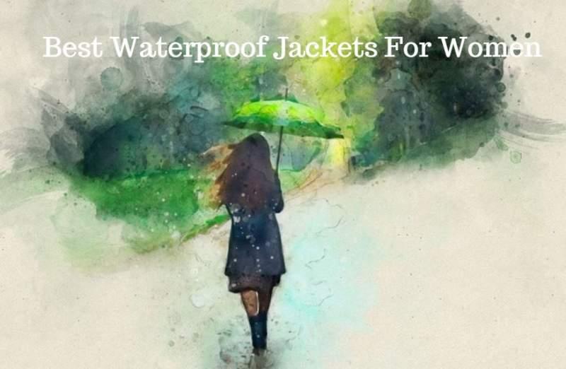 Best Waterproof Jackets For Women.