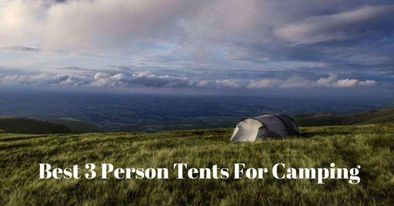 Best 3 Person Tents For Camping