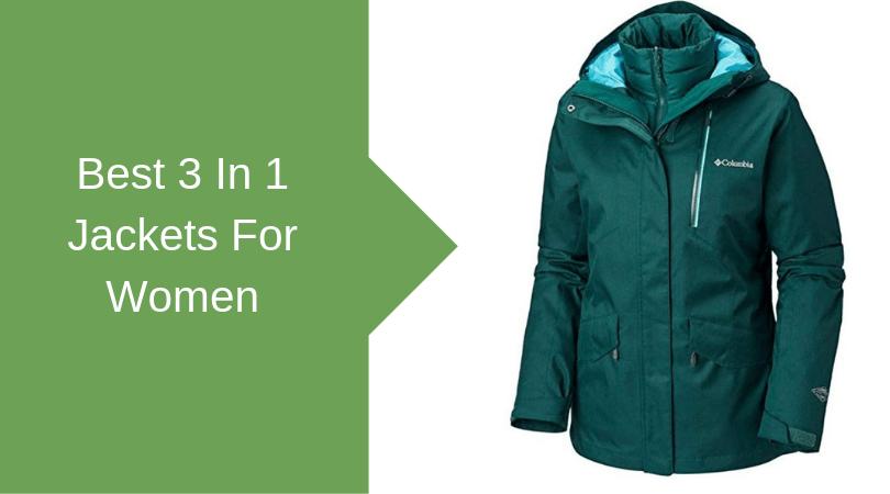 Best 3 In 1 Jackets For Women