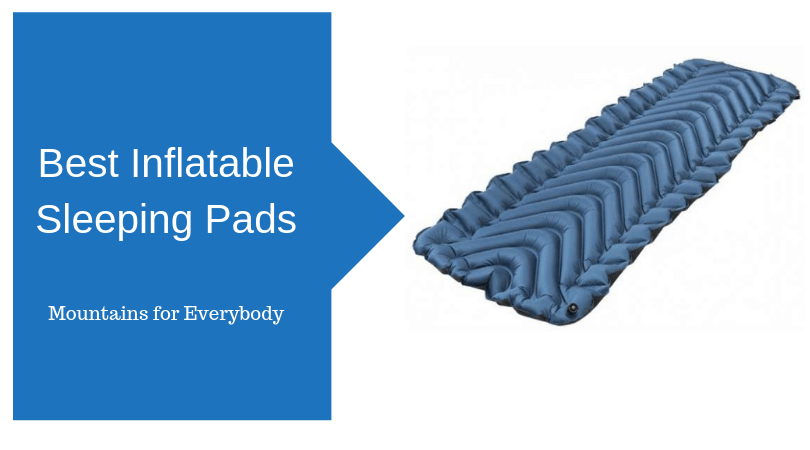16 Best Inflatable Sleeping Pads For 2020 Mountains For