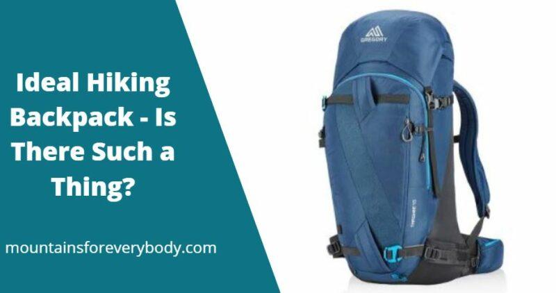 Ideal Hiking Backpack
