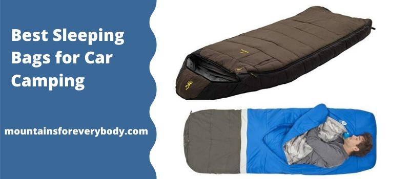 Best Sleeping Bags for Car Camping