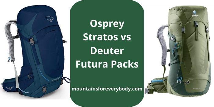 Osprey Stratos vs Deuter Futura Packs
