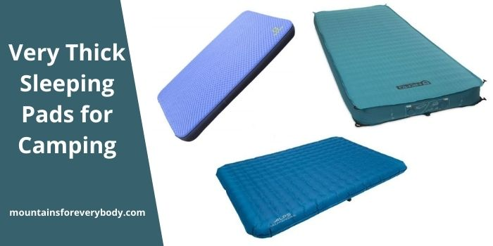 Very Thick Sleeping Pads for Camping.