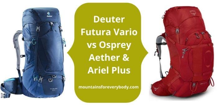 Deuter Futura Vario vs Osprey Aether & Ariel Plus top picture.